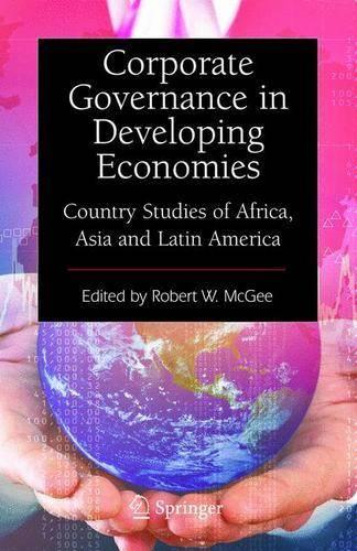 Corporate Governance in Developing Economies: Country Studies of Africa, Asia and Latin America (Hardback)