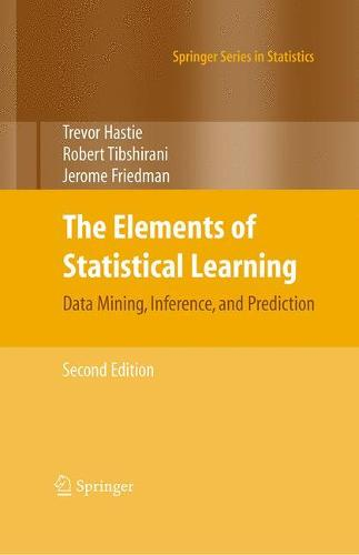 The Elements of Statistical Learning: Data Mining, Inference, and Prediction, Second Edition - Springer Series in Statistics (Hardback)