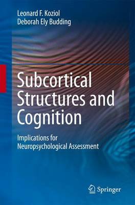 Subcortical Structures and Cognition: Implications for Neuropsychological Assessment (Paperback)