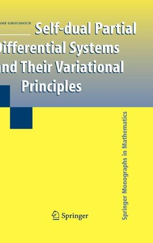 Self-dual Partial Differential Systems and Their Variational Principles - Springer Monographs in Mathematics (Hardback)