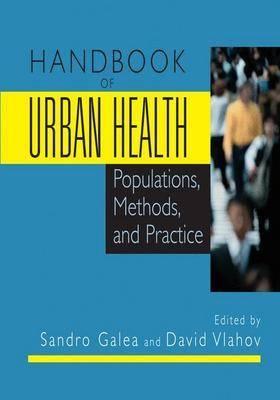 Handbook of Urban Health: Populations, Methods, and Practice (Paperback)