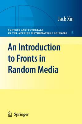 An Introduction to Fronts in Random Media - Surveys and Tutorials in the Applied Mathematical Sciences 5 (Paperback)