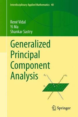 Generalized Principal Component Analysis - Interdisciplinary Applied Mathematics 40 (Hardback)
