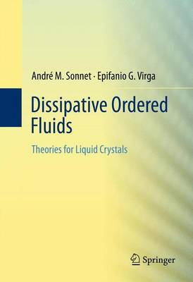 Dissipative Ordered Fluids: Theories for Liquid Crystals (Hardback)