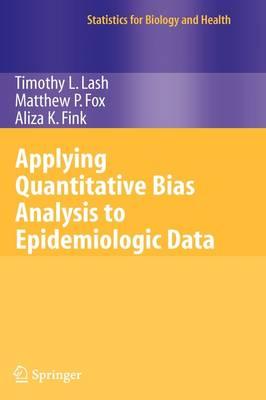 Applying Quantitative Bias Analysis to Epidemiologic Data - Statistics for Biology and Health (Hardback)