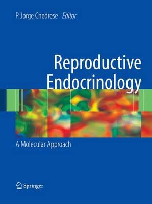 Reproductive Endocrinology: A Molecular Approach (Hardback)