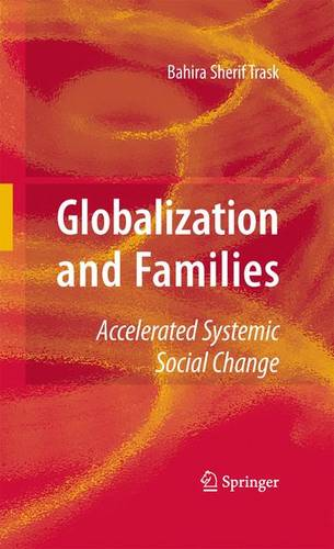 Globalization and Families: Accelerated Systemic Social Change (Hardback)