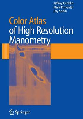 Color Atlas of High Resolution Manometry (Paperback)