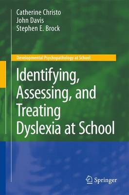 Identifying, Assessing, and Treating Dyslexia at School - Developmental Psychopathology at School (Hardback)