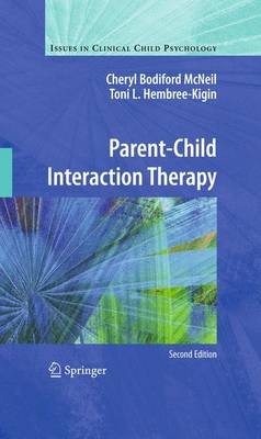 Parent-Child Interaction Therapy - Issues in Clinical Child Psychology (Hardback)