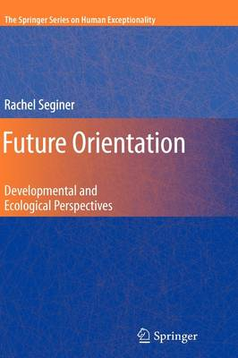 Future Orientation: Developmental and Ecological Perspectives - The Springer Series on Human Exceptionality (Hardback)