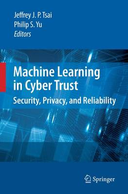 Machine Learning in Cyber Trust: Security, Privacy, and Reliability (Hardback)
