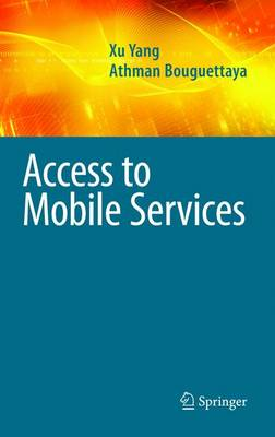 Access to Mobile Services - Advances in Database Systems 38 (Hardback)