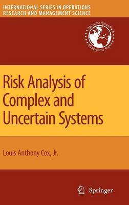 Risk Analysis of Complex and Uncertain Systems - International Series in Operations Research & Management Science 129 (Hardback)