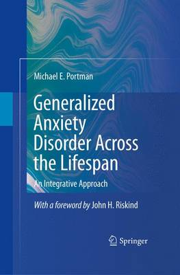 Generalized Anxiety Disorder Across the Lifespan: An Integrative Approach (Hardback)