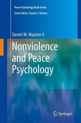 Nonviolence and Peace Psychology - Peace Psychology Book Series (Hardback)