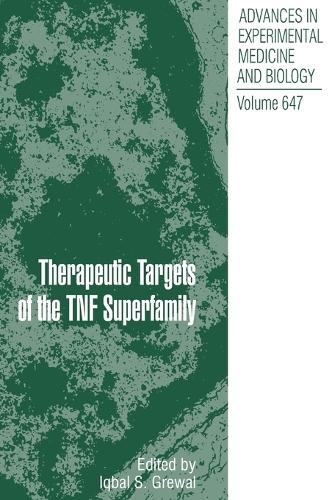 Therapeutic Targets of the TNF Superfamily - Advances in Experimental Medicine and Biology 647 (Hardback)