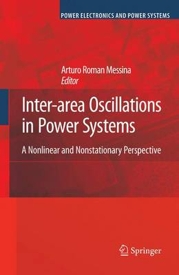 Inter-area Oscillations in Power Systems: A Nonlinear and Nonstationary Perspective - Power Electronics and Power Systems (Hardback)