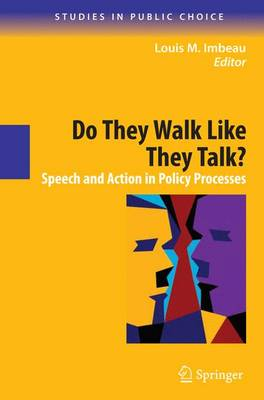 Do They Walk Like They Talk?: Speech and Action in Policy Processes - Studies in Public Choice 15 (Hardback)