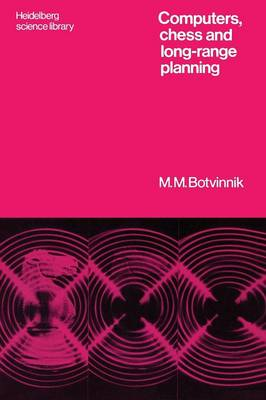 Computers, Chess and Long-Range Planning - Heidelberg Science Library (Paperback)