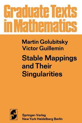 Stable Mappings and Their Singularities - Graduate Texts in Mathematics 14 (Paperback)