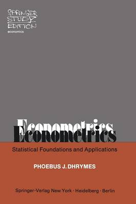 Econometrics: Statistical Foundations and Applications - Springer Study Edition (Paperback)