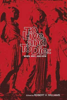 To Live and To Die: When, Why, and How (Paperback)