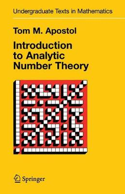 Introduction to Analytic Number Theory - Undergraduate Texts in Mathematics (Hardback)