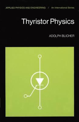 Thyristor Physics - Applied Physics and Engineering 12 (Hardback)