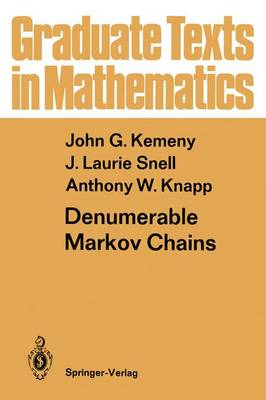 Denumerable Markov Chains: with a chapter of Markov Random Fields by David Griffeath - Graduate Texts in Mathematics 40 (Hardback)