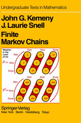 "Finite Markov Chains: With a New Appendix ""Generalization of a Fundamental Matrix"" - Undergraduate Texts in Mathematics (Hardback)"