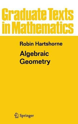 Algebraic Geometry - Graduate Texts in Mathematics 52 (Hardback)