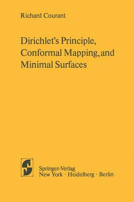 Dirichlet's Principle, Conformal Mapping, and Minimal Surfaces (Hardback)