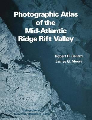 Photographic Atlas of the Mid-Atlantic Ridge Rift Valley (Hardback)
