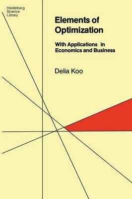 Elements of Optimization: With Applications in Economics and Business - Heidelberg Science Library (Paperback)