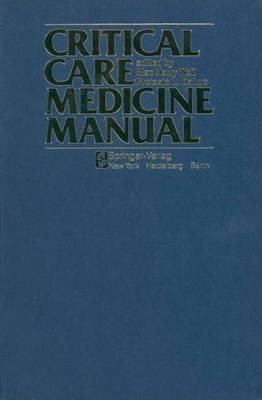 Critical Care Medicine Manual (Hardback)