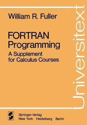 FORTRAN Programming: A Supplement for Calculus Courses - Universitext (Paperback)