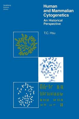Human and Mammalian Cytogenetics: An Historical Perspective - Heidelberg Science Library (Paperback)