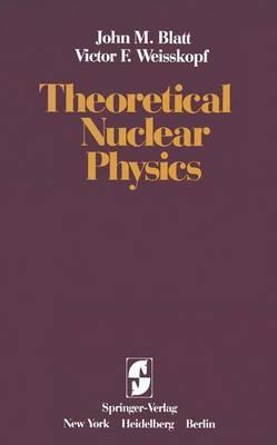 Theoretical Nuclear Physics (Hardback)
