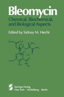 Bleomycin: Chemical, Biochemical, and Biological Aspects: Proceedings of a Joint U.S.-Japan Symposium Held at the East-West Center, Honolulu, July 18-22, 1978 (Hardback)