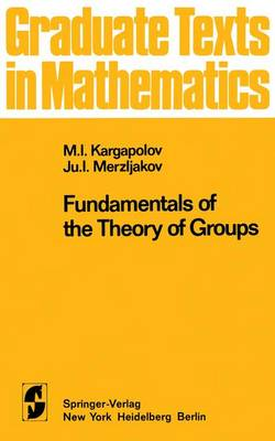Fundamentals of the Theory of Groups - Graduate Texts in Mathematics 62 (Hardback)