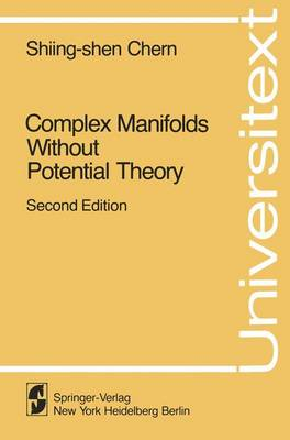 Complex Manifolds without Potential Theory: with an appendix on the geometry of characteristic classes - Universitext (Paperback)