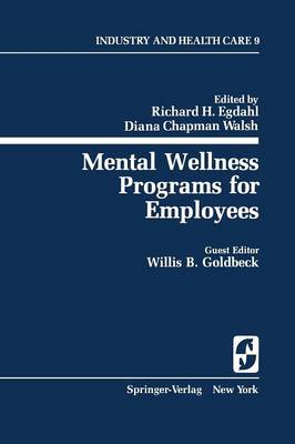 Mental Wellness Programs for Employees - Springer Series on Industry and Health Care 9 (Paperback)