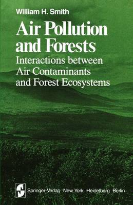 Air Pollution and Forests: Interactions Between Air Contaminants and Forest Ecosystems - Springer Series on Environmental Management (Hardback)