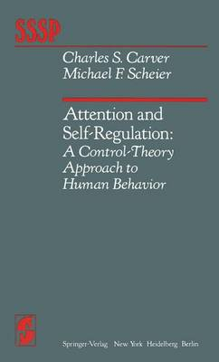 Attention and Self-Regulation: A Control-Theory Approach to Human Behaviour - Springer Series in Social Psychology (Hardback)