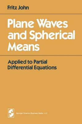 Plane Waves and Spherical Means: Applied to Partial Differential Equations (Paperback)