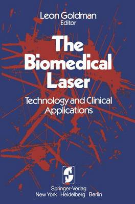 The Biomedical Laser: Technology and Clinical Applications (Hardback)