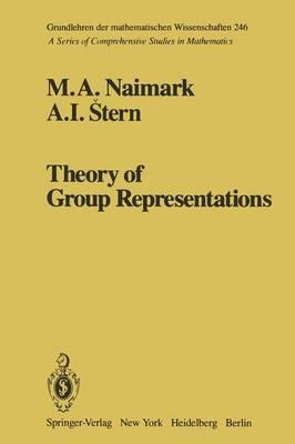 Theory of Group Representations - Grundlehren der Mathematischen Wissenschaften 246 (Hardback)