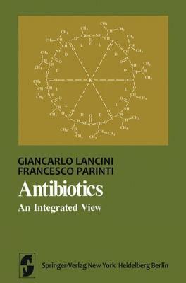 Antibiotics: An Integrated View - Springer Series in Microbiology (Hardback)