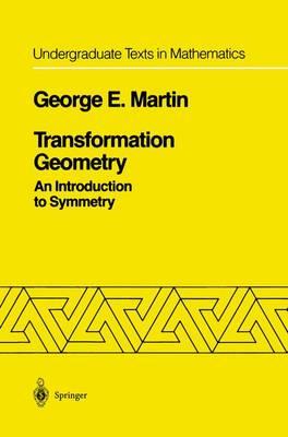 Transformation Geometry: An Introduction to Symmetry - Undergraduate Texts in Mathematics (Hardback)
